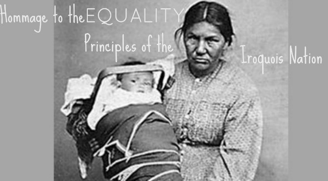 Hommage to the Equality Principles of the Iroquois Nation