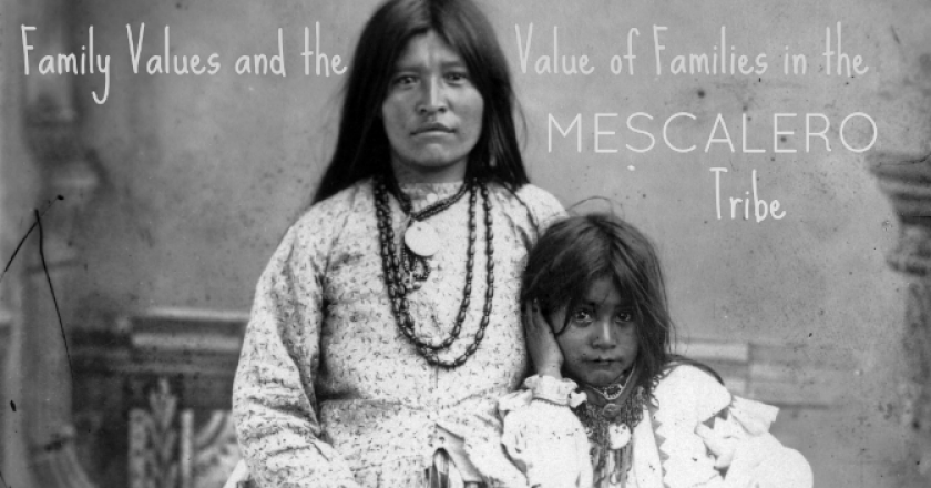 Family Values and the Value of Families in the Mescalero Tribe
